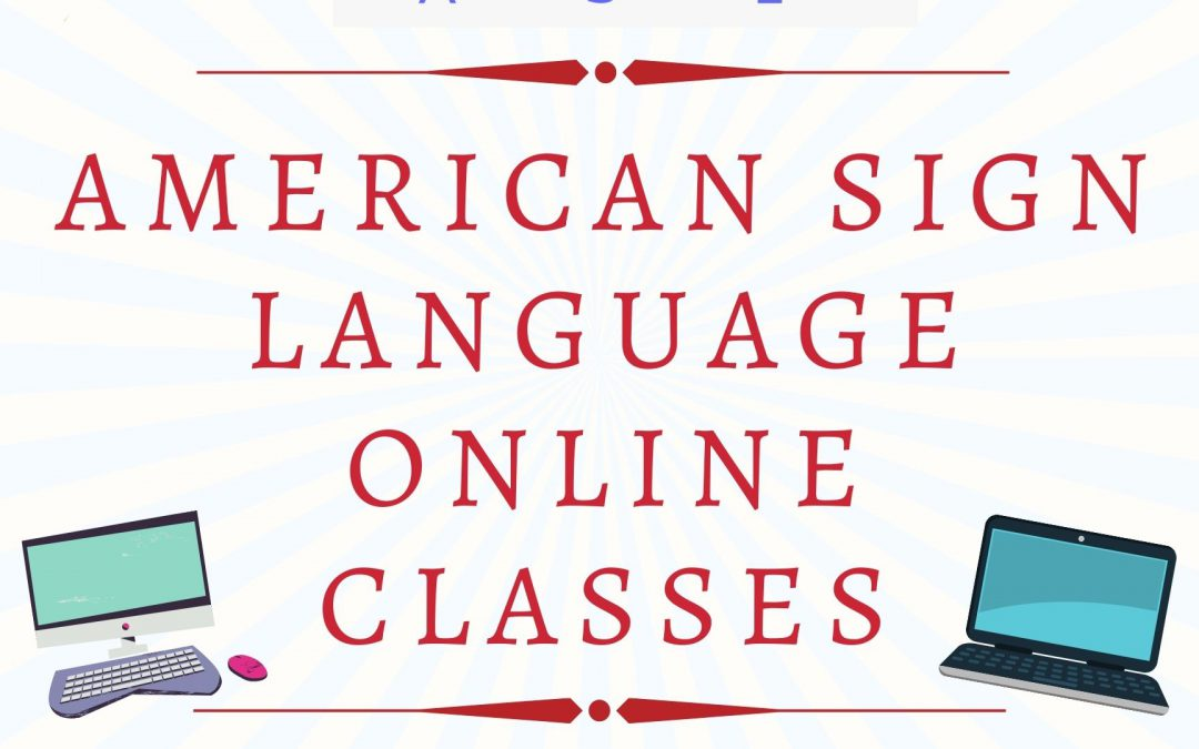 American Sign Language Classes Spring Semester 2021 (Online Visual)